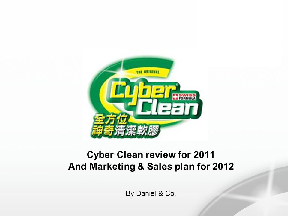 Cyber Clean review for 2011 And Marketing & Sales plan for 2012 By Daniel & Co.