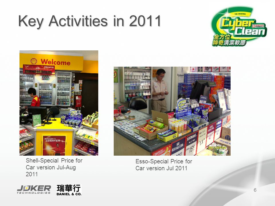 7 Key Activities in 2011 Ani Com Sales Booth Jul-Aug 2011 HKCEC Computer Fair- cooperate with computer wholesaler Aug 2011