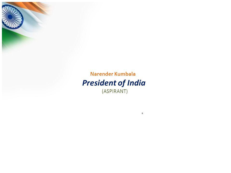 Narender Kumbala President of India (ASPIRANT)