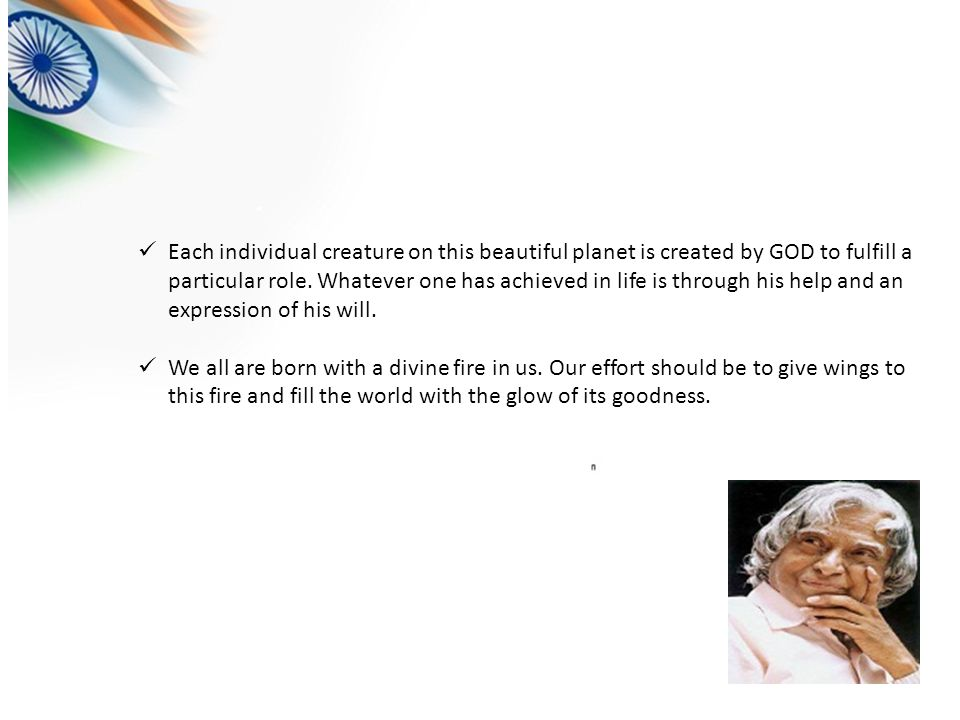 Each individual creature on this beautiful planet is created by GOD to fulfill a particular role.