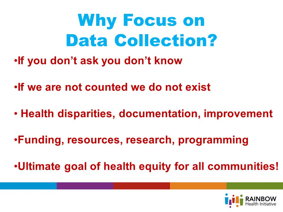 Why Focus on Data Collection.