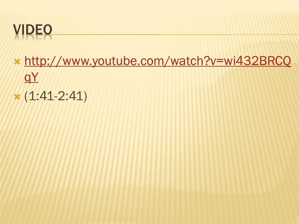  http://www.youtube.com/watch?v=wi432BRCQ qY http://www.youtube.com/watch?v=wi432BRCQ qY  (1:41-2:41)