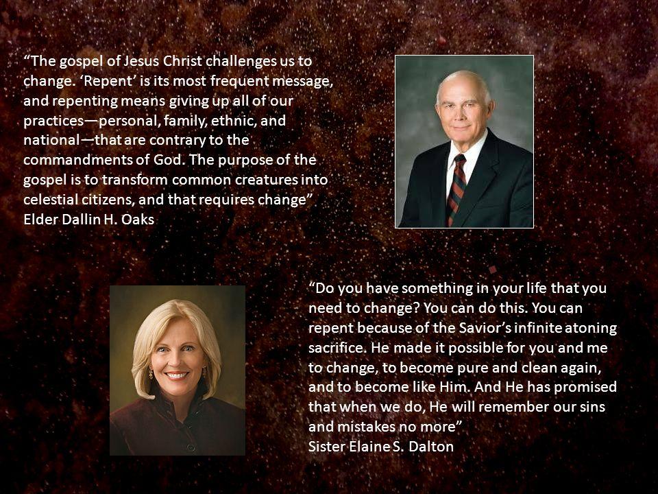The gospel of Jesus Christ challenges us to change.