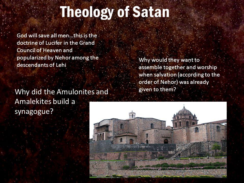 Theology of Satan Why did the Amulonites and Amalekites build a synagogue.