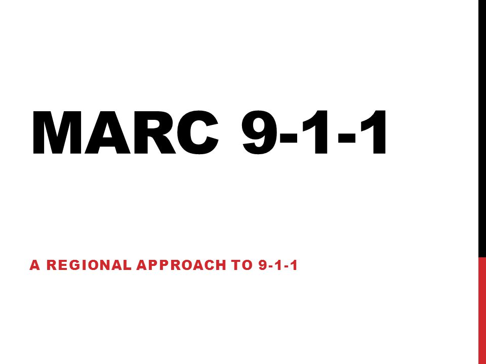 MARC 9-1-1 A REGIONAL APPROACH TO 9-1-1