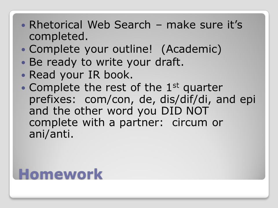 Homework Rhetorical Web Search – make sure it's completed.