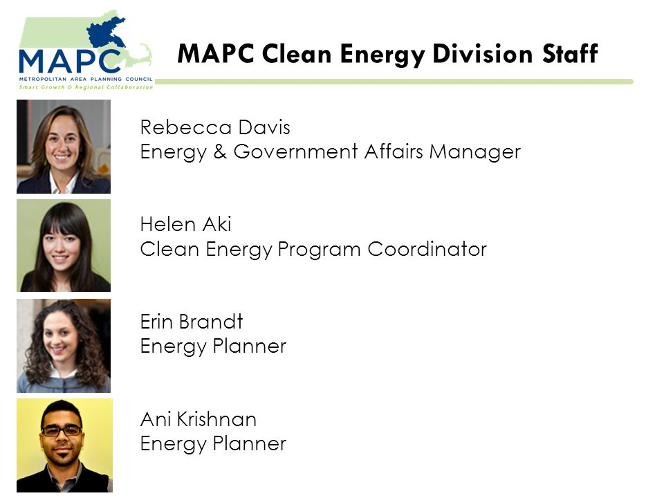 MAPC Clean Energy Programs 1.Regional Energy Projects 2.Local Energy Action Program 3.Energy Technical Assistance
