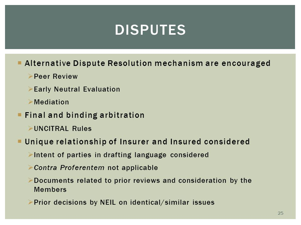  Alternative Dispute Resolution mechanism are encouraged  Peer Review  Early Neutral Evaluation  Mediation  Final and binding arbitration  UNCIT