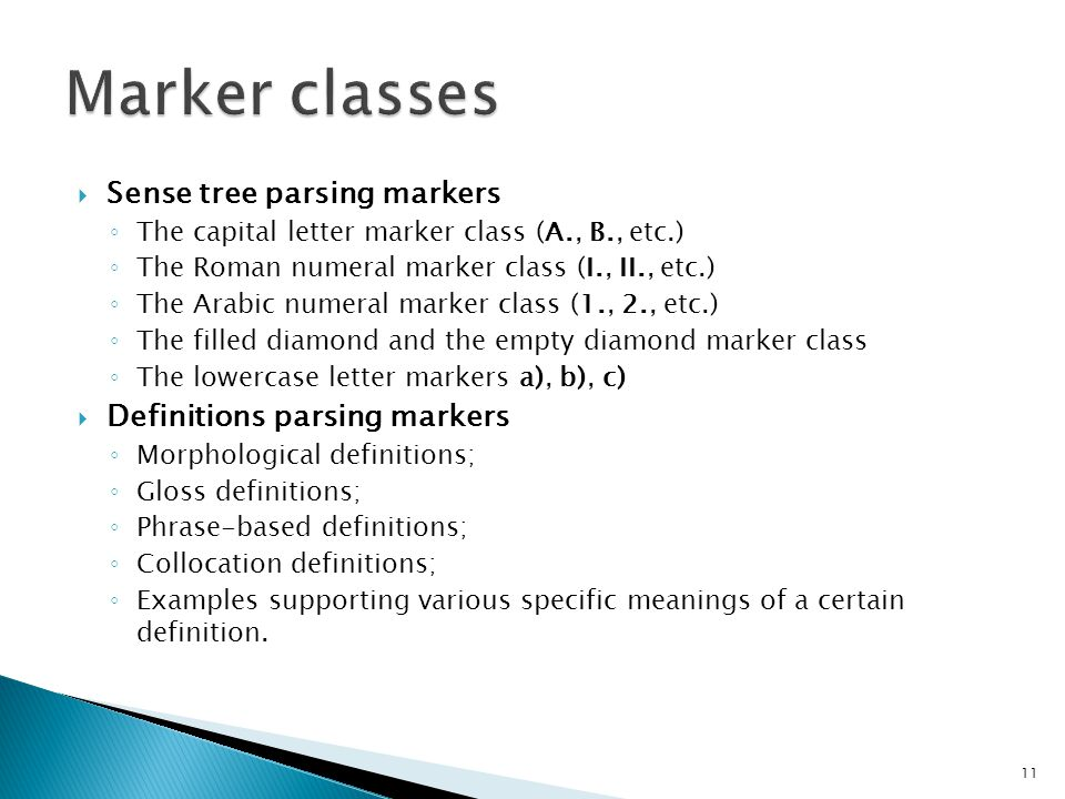  Sense tree parsing markers ◦ The capital letter marker class (A., B., etc.) ◦ The Roman numeral marker class (I., II., etc.) ◦ The Arabic numeral ma