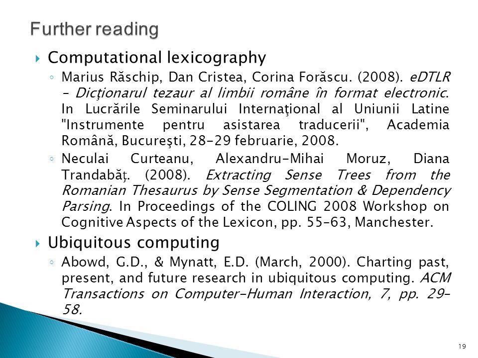  Computational lexicography ◦ Marius Răschip, Dan Cristea, Corina Forăscu.