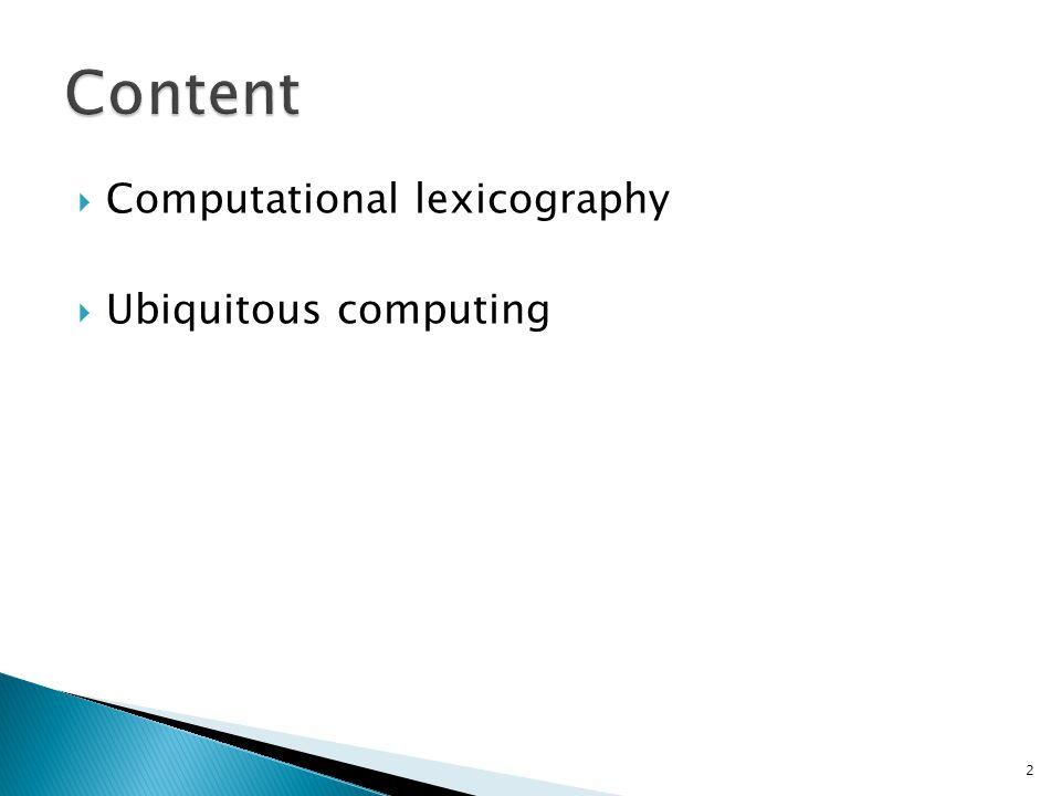  Computational lexicography  Ubiquitous computing 2