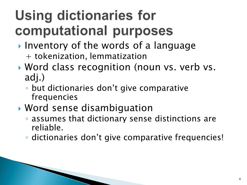  Inventory of the words of a language + tokenization, lemmatization  Word class recognition (noun vs.