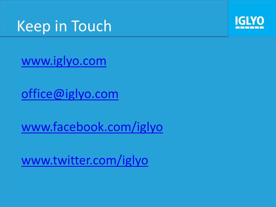 Keep in Touch www.iglyo.com office@iglyo.com www.facebook.com/iglyo www.twitter.com/iglyo