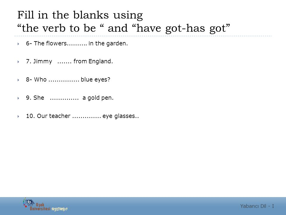 Fill in the blanks using the verb to be and have got-has got  6- The flowers..........