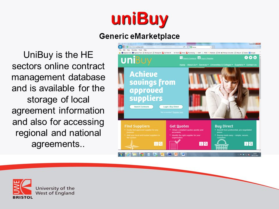 uniBuy UniBuy is the HE sectors online contract management database and is available for the storage of local agreement information and also for accessing regional and national agreements..