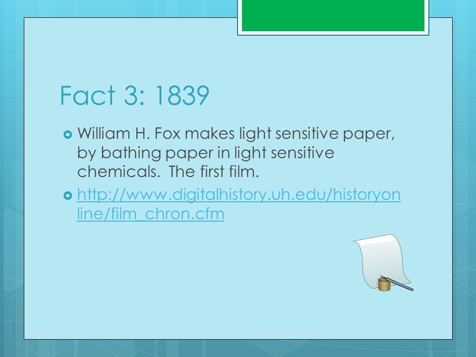 Fact 3: 1839  William H.