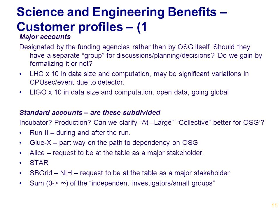 Science and Engineering Benefits – Customer profiles – (1 Major accounts Designated by the funding agencies rather than by OSG itself.
