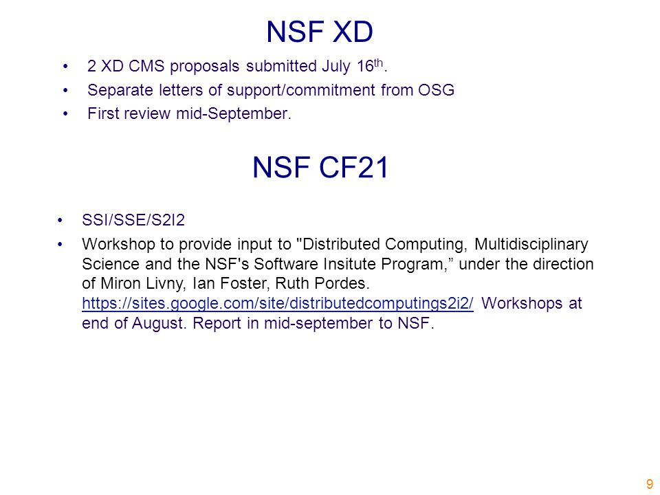 NSF CF21 2 XD CMS proposals submitted July 16 th.