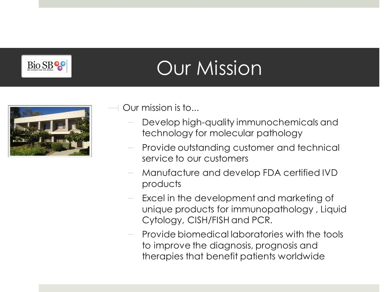 Our Mission Our mission is to...