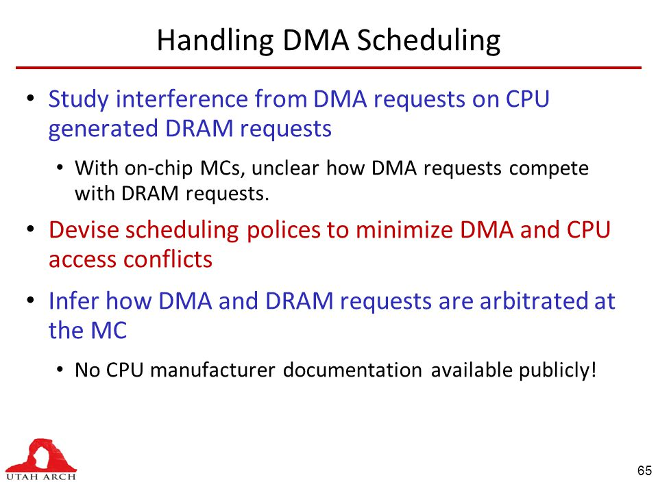 Handling DMA Scheduling Study interference from DMA requests on CPU generated DRAM requests With on-chip MCs, unclear how DMA requests compete with DRAM requests.