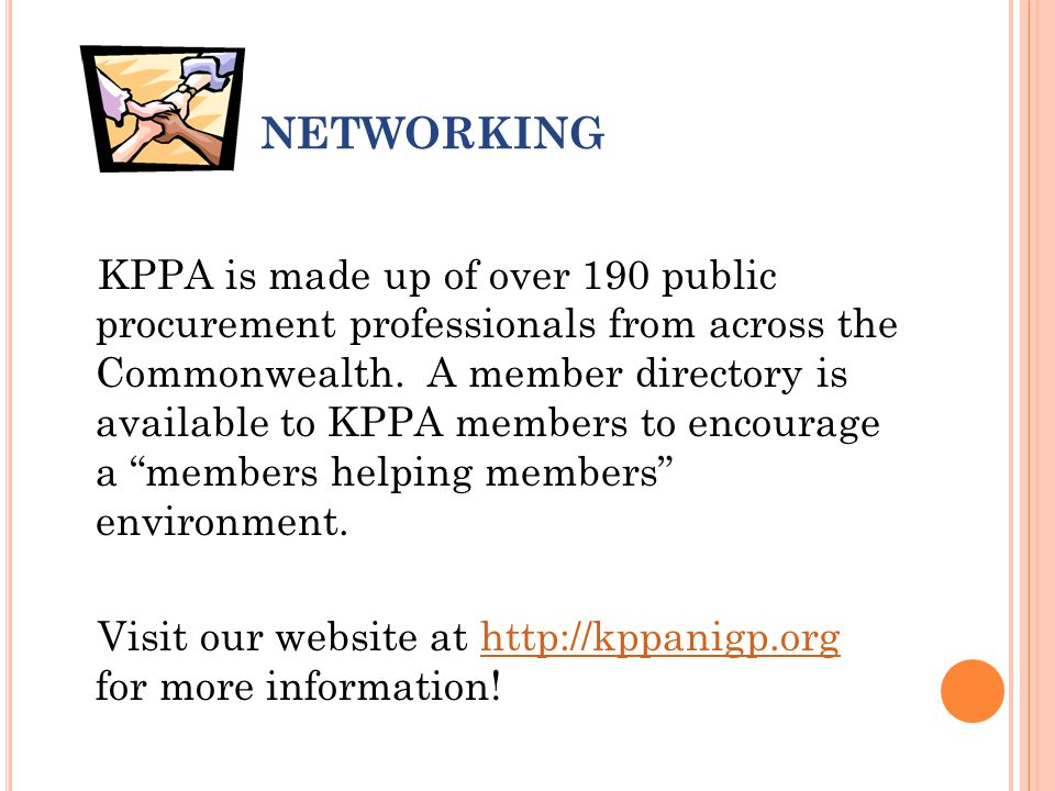 NETWORKING KPPA is made up of over 190 public procurement professionals from across the Commonwealth.