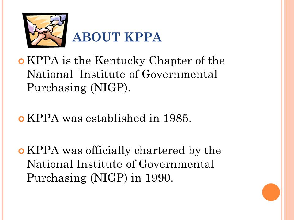ABOUT KPPA KPPA is the Kentucky Chapter of the National Institute of Governmental Purchasing (NIGP).
