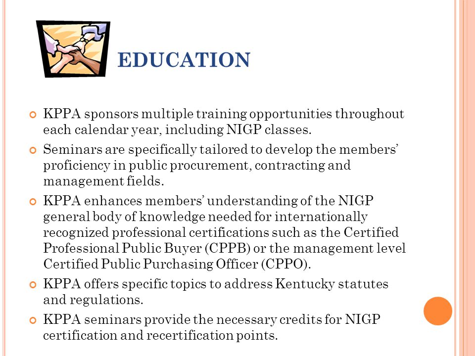 EDUCATION KPPA sponsors multiple training opportunities throughout each calendar year, including NIGP classes.