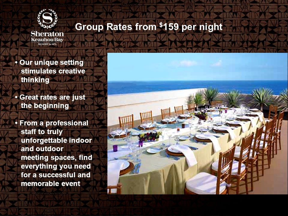 Our unique setting stimulates creative thinking Great rates are just the beginning From a professional staff to truly unforgettable indoor and outdoor meeting spaces, find everything you need for a successful and memorable event Group Rates from $ 159 per night