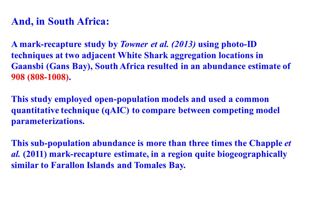 And, in South Africa: A mark-recapture study by Towner et al. (2013) using photo-ID techniques at two adjacent White Shark aggregation locations in Ga