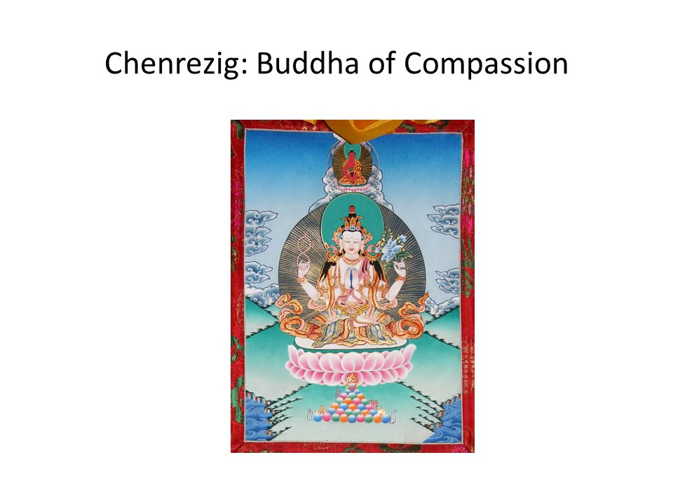 Symbolic meaning of Chenrezig (Avalokitesvara): Representing the pure nature of all phenomena For example Chenrezig's Colour white symbolises the capacity to dispel the darkness of the universe.