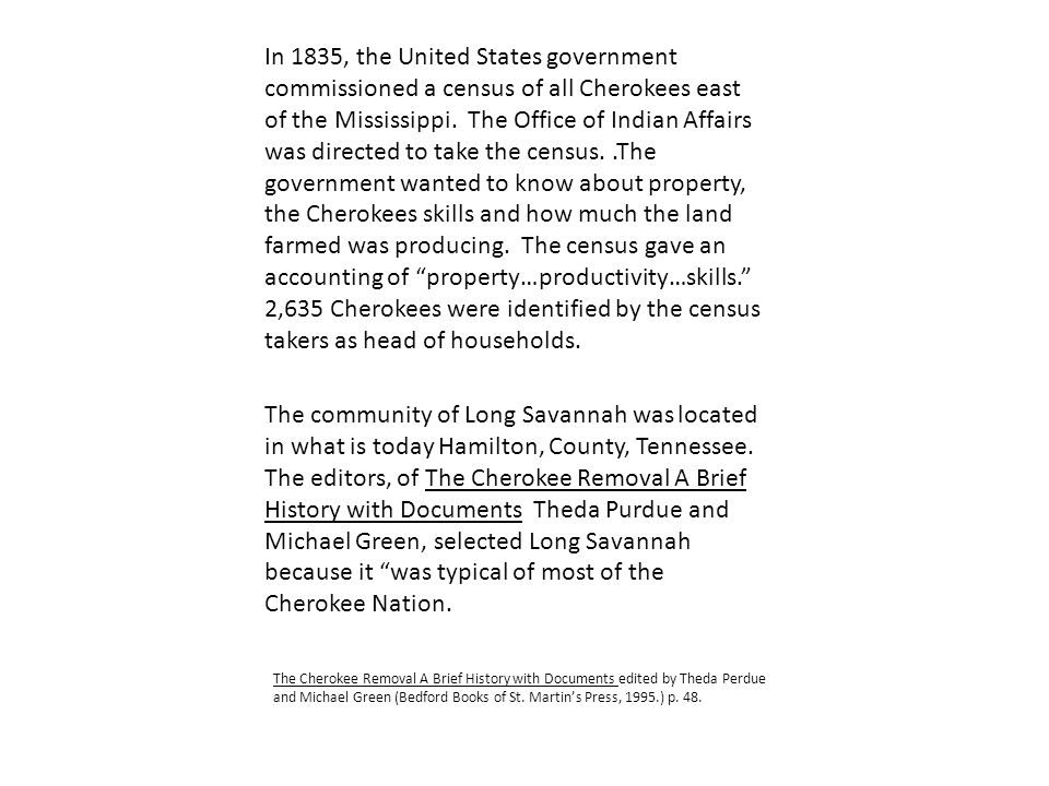 In 1835, the United States government commissioned a census of all Cherokees east of the Mississippi.