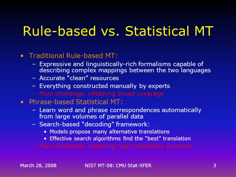 March 28, 2008NIST MT-08: CMU Stat-XFER3 Rule-based vs.