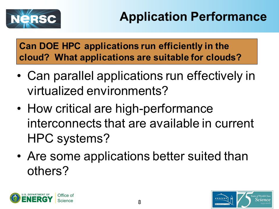 Application Performance Can parallel applications run effectively in virtualized environments.