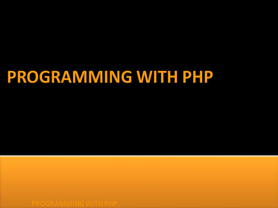 PROGRAMMING WITH PHP