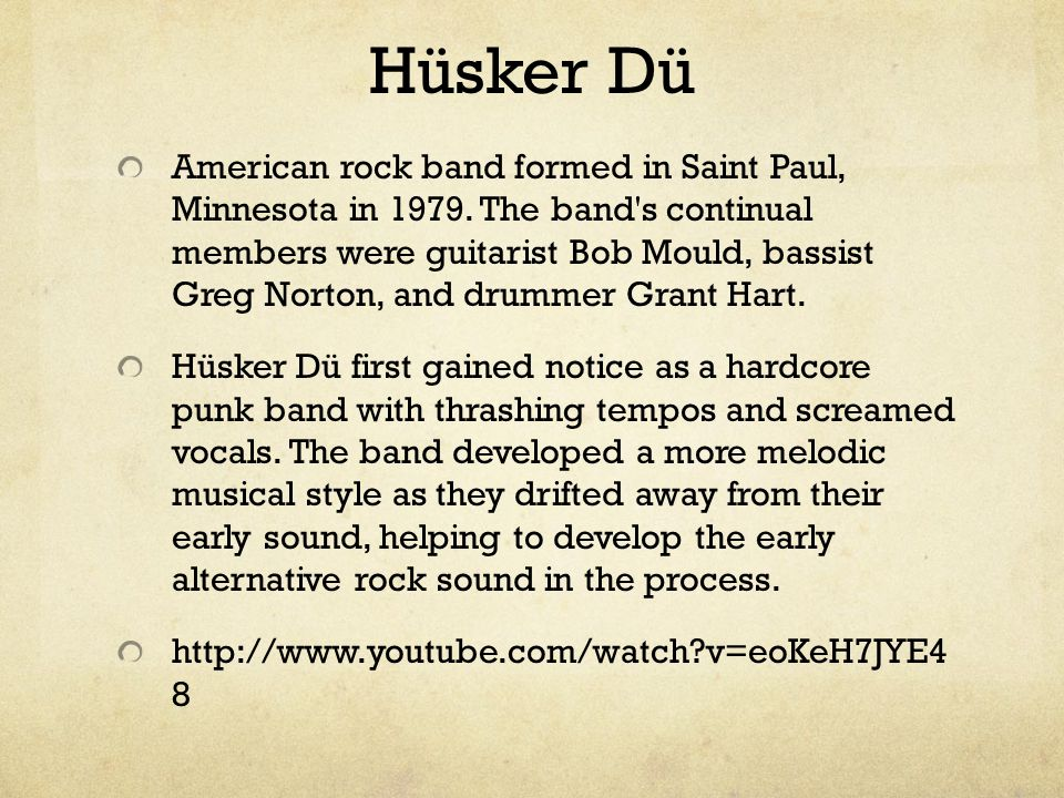 Hüsker Dü American rock band formed in Saint Paul, Minnesota in 1979.