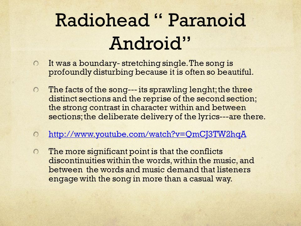 Radiohead Paranoid Android It was a boundary- stretching single.