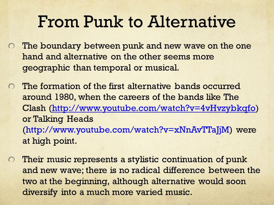 From Punk to Alternative The boundary between punk and new wave on the one hand and alternative on the other seems more geographic than temporal or musical.