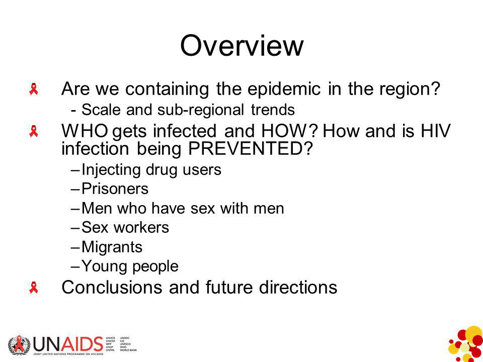 Overview Are we containing the epidemic in the region.