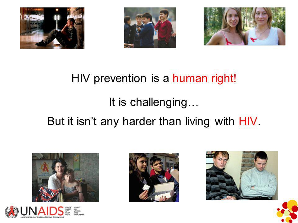 HIV prevention is a human right! It is challenging… But it isn't any harder than living with HIV.