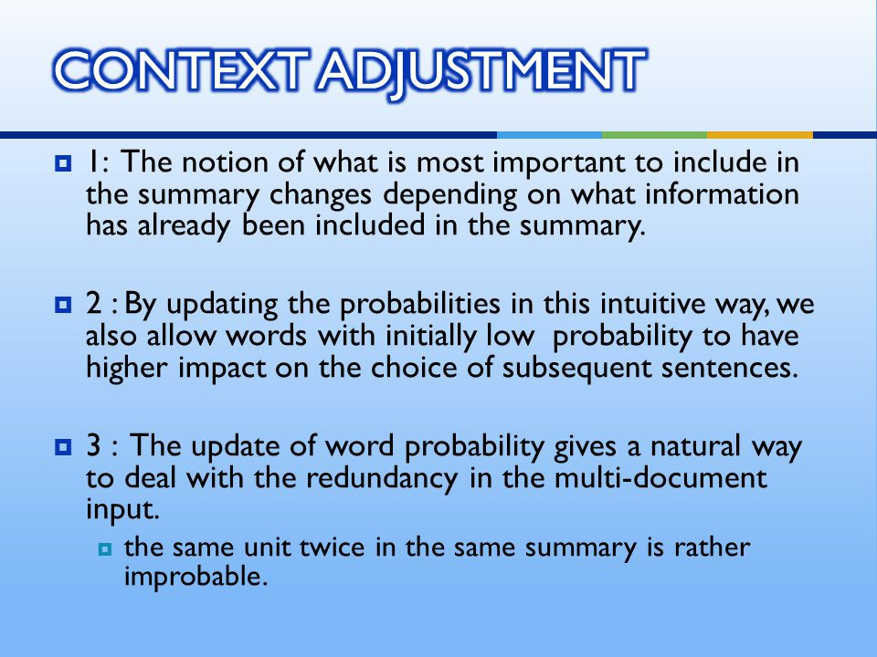  1: The notion of what is most important to include in the summary changes depending on what information has already been included in the summary.