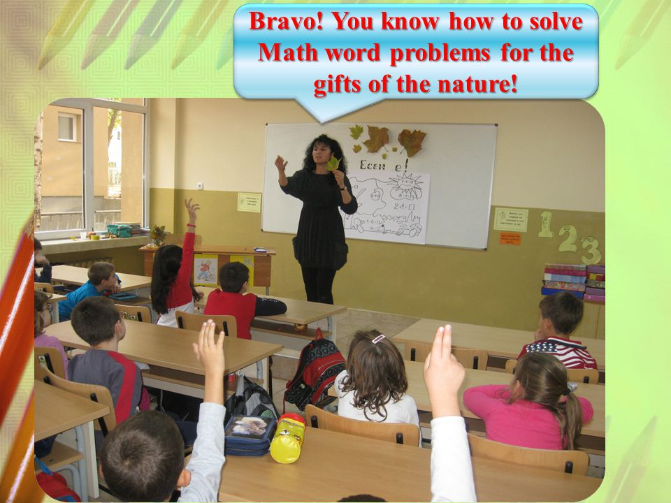 Bravo! You know how to solve Math word problems for the gifts of the nature!