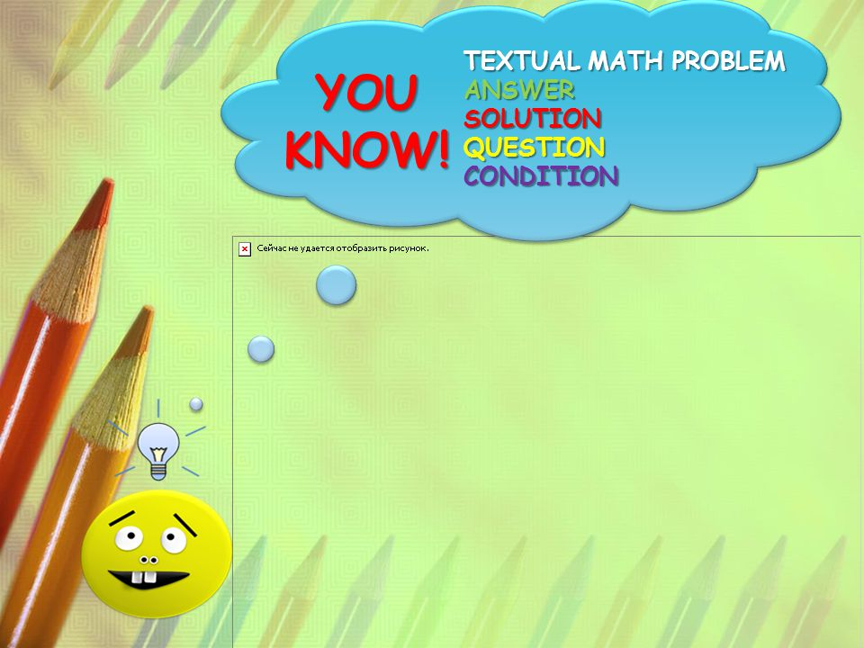 YOU KNOW! TEXTUAL MATH PROBLEM ANSWER SOLUTION QUESTION CONDITION