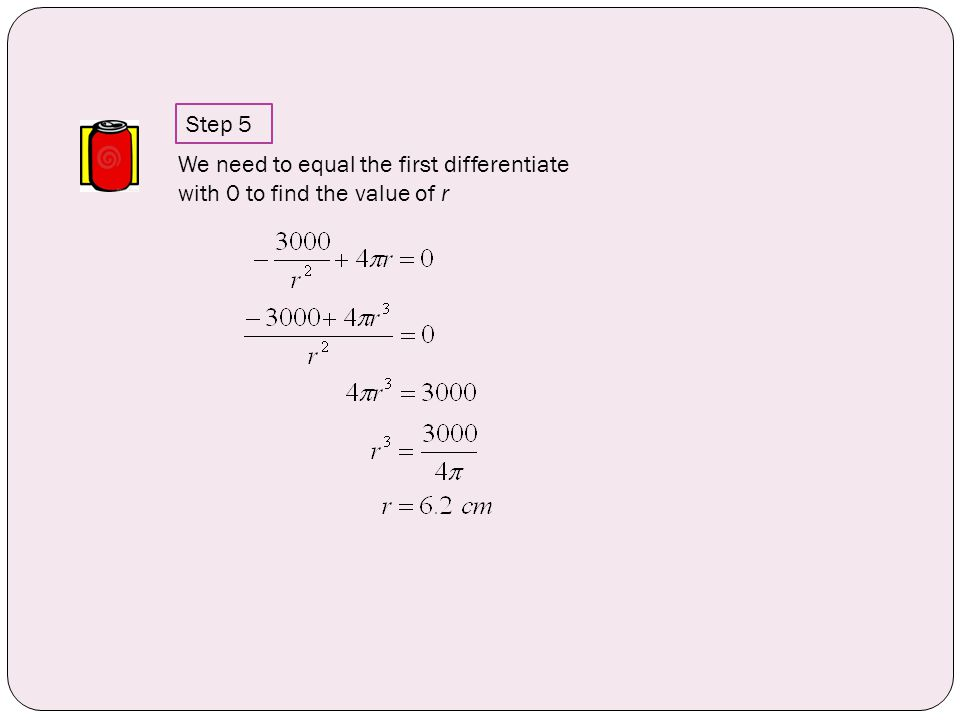 We need to equal the first differentiate with 0 to find the value of r Step 5