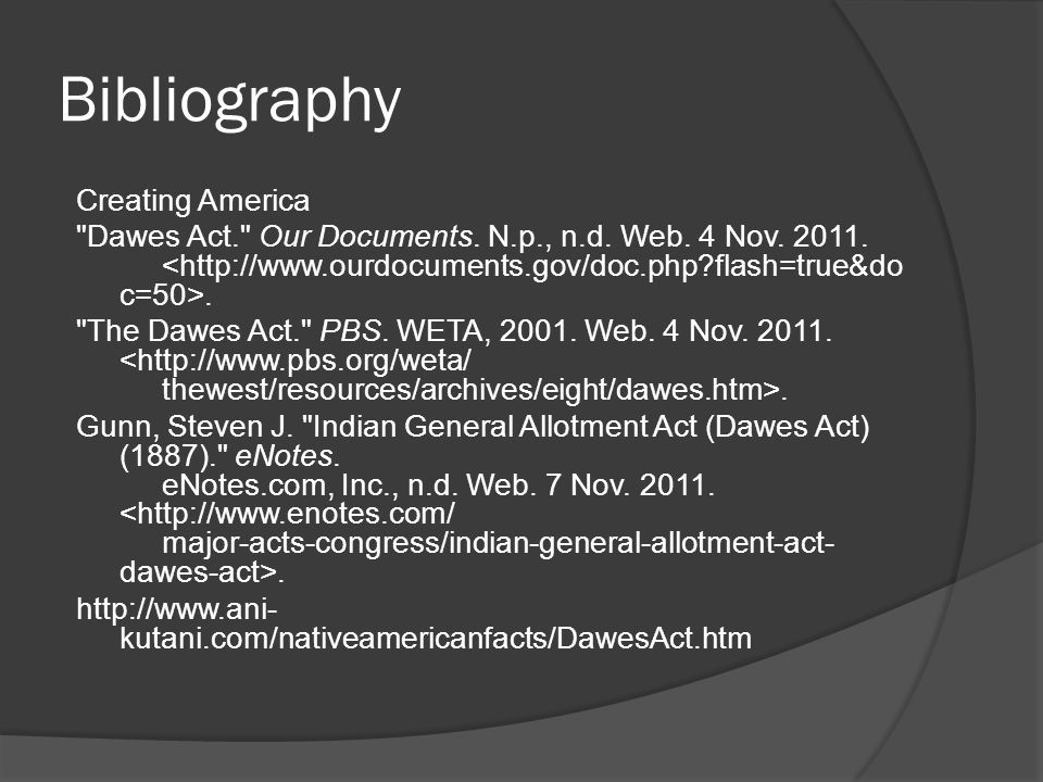 Bibliography Creating America Dawes Act. Our Documents.