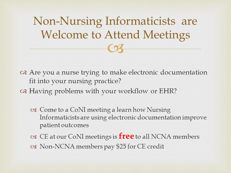   Develop and provide informatics continuing education  Communicate Informatics news, resources, and opportunities  Represent NCNA CoNI as needed  Develop and submit reference proposals to NCNA, ANA  Author articles in Tar Heel Nurse  Consultants to NCNA for IT  Member, Alliance for Nursing Informatics (ANI) CoNI Activities