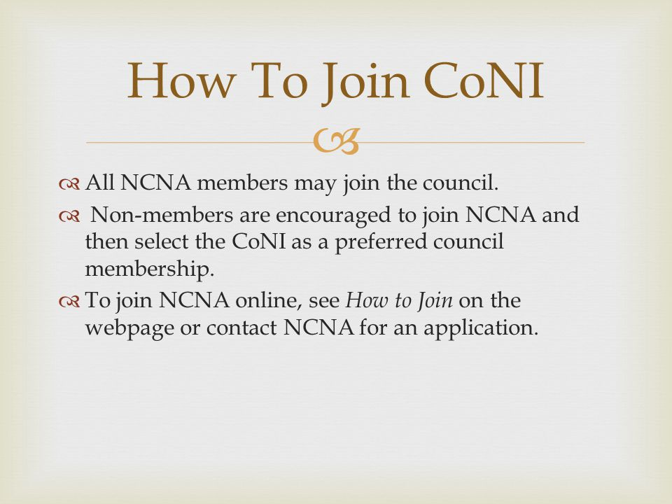   All NCNA members may join the council.