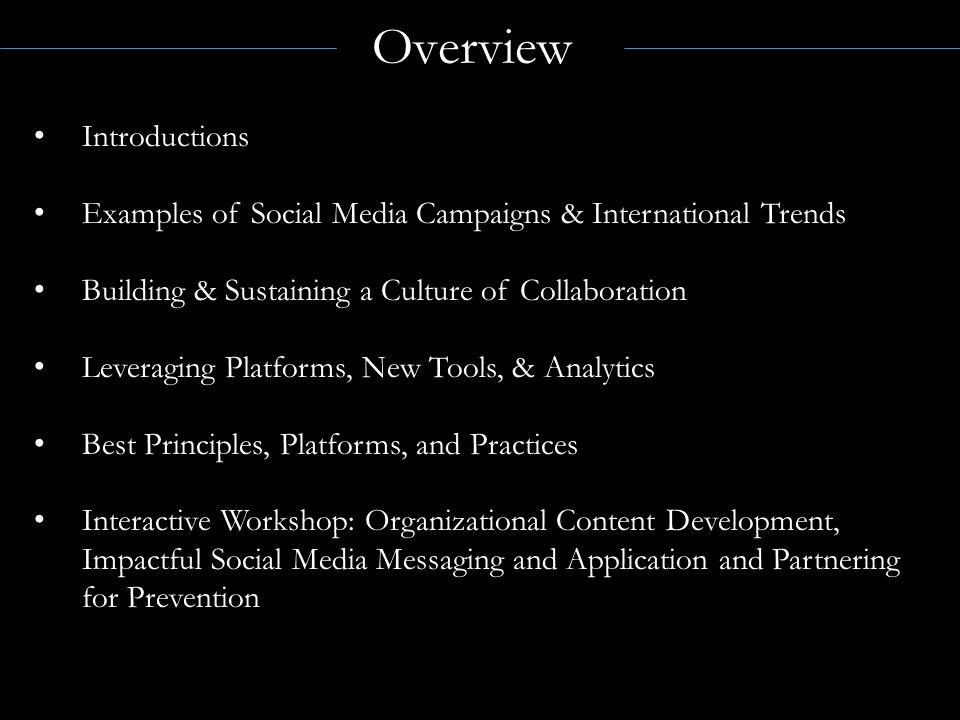 1.Participants: Organizational Content Development 2.Participants: Impactful Social Media Messaging and Application 3.Participants: Partnering for Prevention