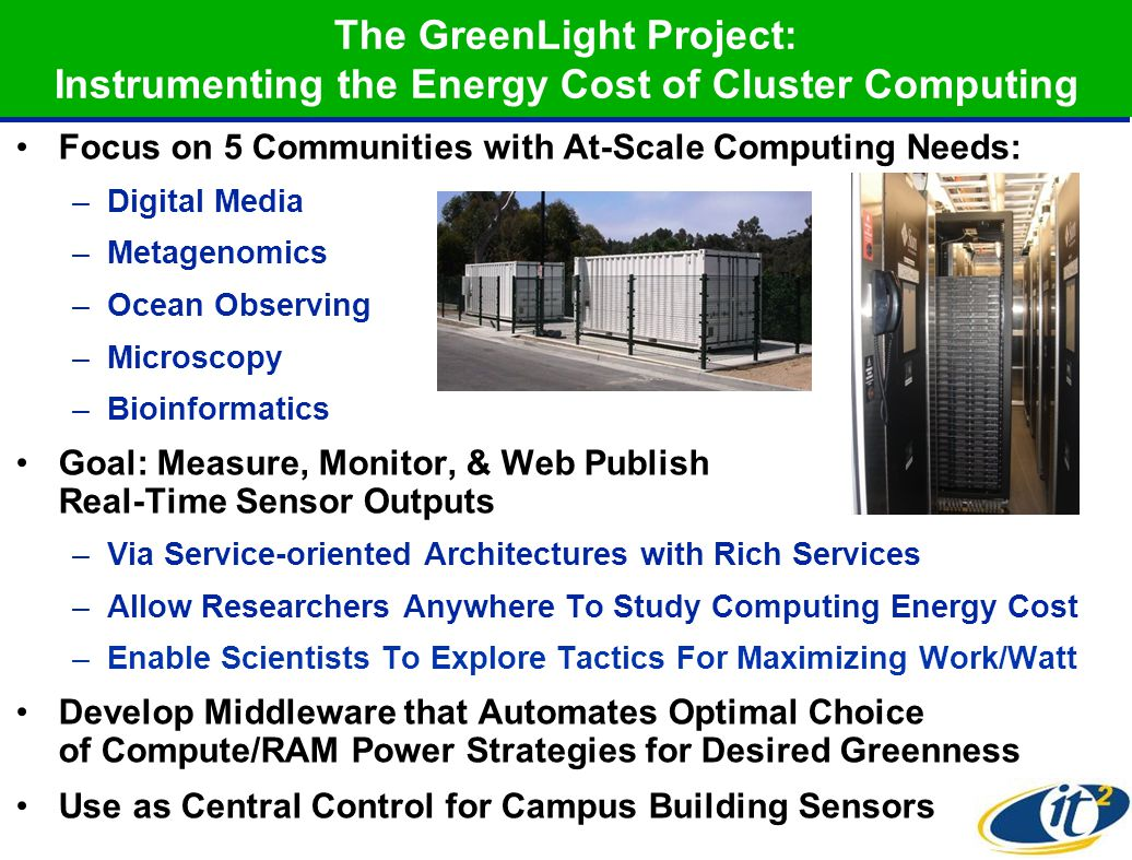 The GreenLight Project: Instrumenting the Energy Cost of Cluster Computing Focus on 5 Communities with At-Scale Computing Needs: –Digital Media –Metag