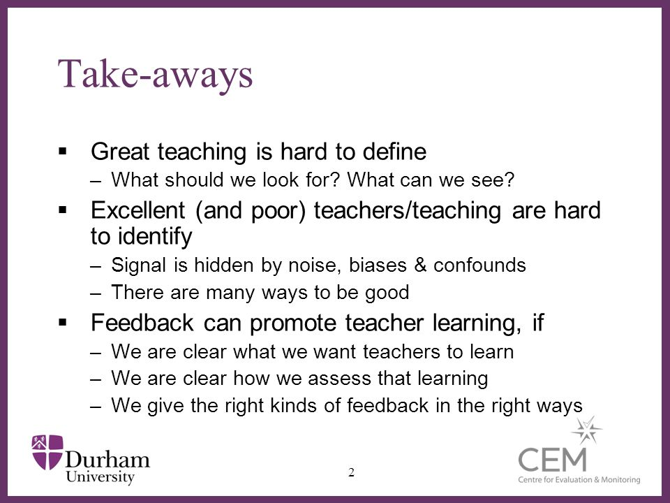 ∂ Take-aways  Great teaching is hard to define –What should we look for.