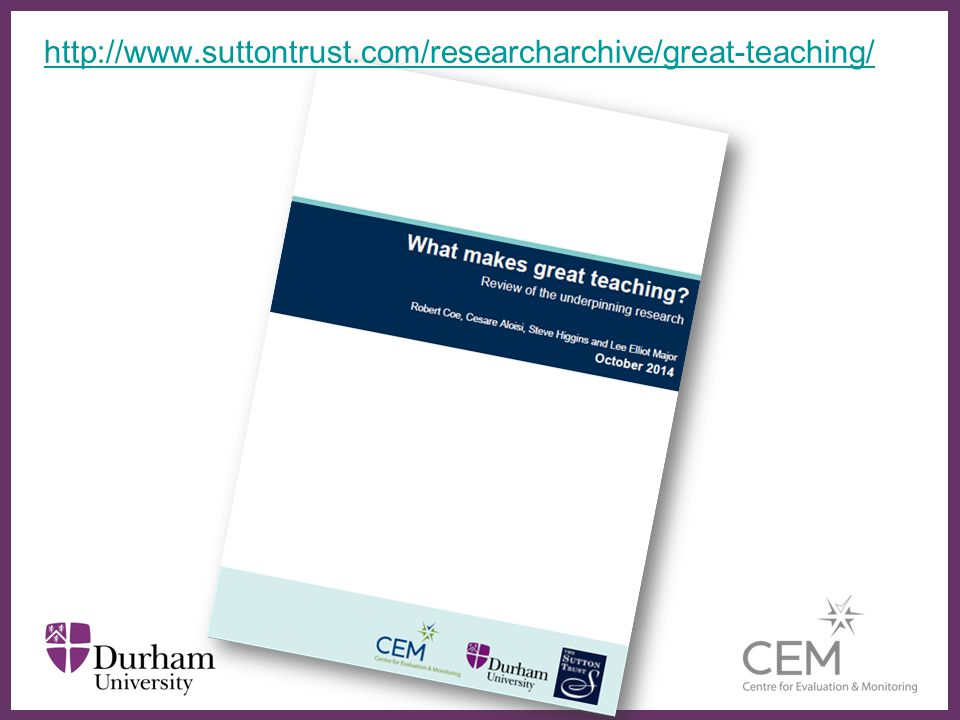 ∂ 3 http://www.suttontrust.com/researcharchive/great-teaching/